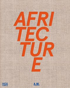 Publication 2013 Afritecture by Andres Lepik