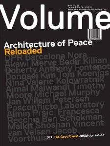 Publikation 2014 Volume#40 Architecture Of Peace - Reloaded von Arjen Oosterman mit Ole Bouman, Rem Koolhaas und Mark Wigley