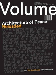 Publikation 2014 Volume#40 Architecture Of Peace - Reloaded von Arjen Oosterman mit Ole Bouman, Rem Koolhaas und Mark Wigley