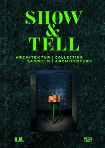 Show & Tell. Collecting Architecture