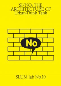 Publication 2015 2016 Si No Architecture Of Urban Think Tank. Slum Lab No. 10