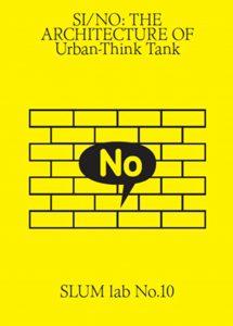 Publikation 2015 2016 Si No Architecture Of Urban Think Tank. Slum Lab No. 10