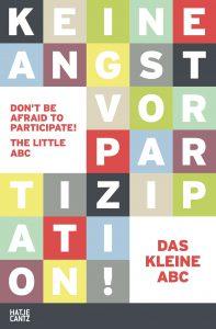 Publikation 2016 Das Kleine Abc Des Gemeinsamen Bauens. Keine Angst vor Partizipation! von dem Architekturmuseum der TU München und der mitbauzentrale münchen