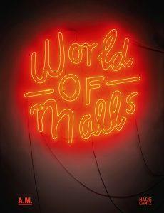 Publication 2016 World Of Malls. Architekturen des Konsums by Andres Lepik and Vera Simone Bader