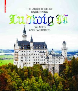 Publication 2018 Ludwig II by Andres Lepik and Katrin Bäumler