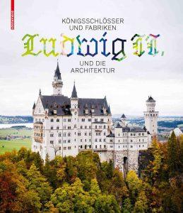 Publikation 2018 Ludwig II. von Andres Lepik und Katrin Bäumler