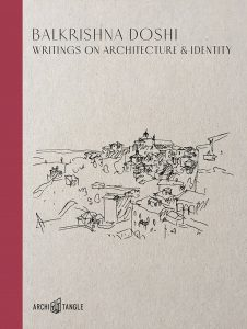 Publikation 2019 Balkrishna Doshi: Writings on Architecture & Identity von Vera Simone Bader
