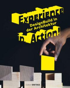 Publikation 2020 Experience in Action. DesignBuild in Architecture von Vera Simone Bader und Andres Lepik